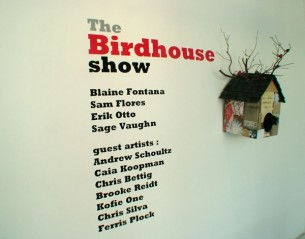 The Birdhouse Show: A collaborative multimedia installation with artists, Sam Flores, Erik Otto, and Sage Vaughn.